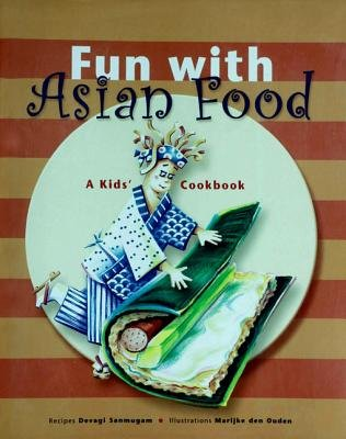 Fun with Asian Food - A Kid's Cookbook (Electronic book text): Devagi Sanmugam