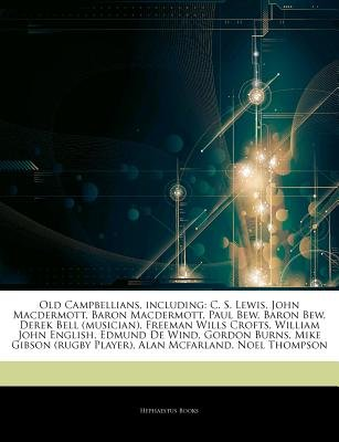 Articles on Old Campbellians, Including - C. S. Lewis, John Macdermott, Baron Macdermott, Paul Bew, Baron Bew, Derek Bell...