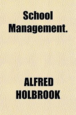 School Management. (Paperback): Alfred Holbrook