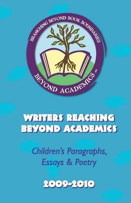 Writers Reaching Beyond Academics: Children's Paragraphs Essay's & Poetry (Electronic book text): Beyond Academics