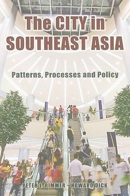 The City in Southeast Asia - Patterns, Processes and Policy (Paperback): Peter J. Rimmer, Dick Howard