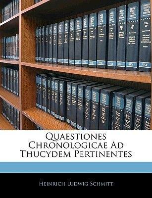Quaestiones Chronologicae Ad Thucydem Pertinentes (English, French, Paperback): Heinrich Ludwig Schmitt