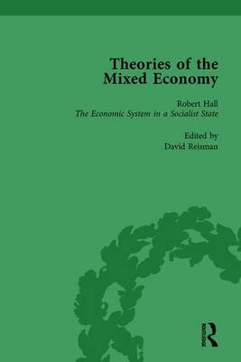 Theories of the Mixed Economy Vol 2 - Selected Texts 1931-1968 (Hardcover): David Reisman