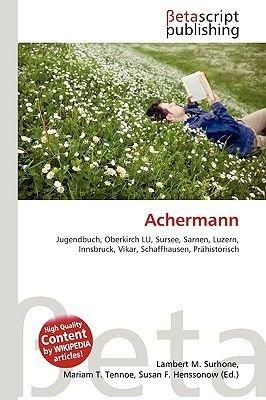 Achermann (English, German, Paperback): Lambert M. Surhone, Miriam T. Timpledon, Susan F. Marseken