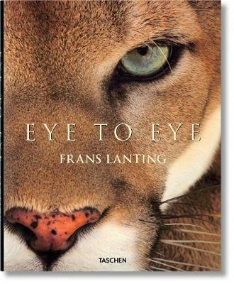 Lanting: Eye to Eye (Hardcover): Frans Lanting