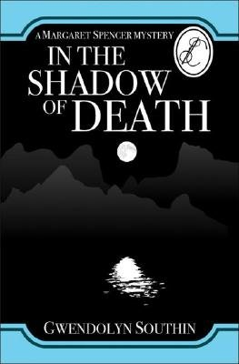 In the Shadow of Death (Paperback): Gwendolyn Southin