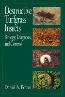 Destructive Turfgrass Insects - Biology, Diagnosis, and Control (Hardcover): Daniel A. Potter