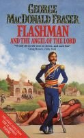 Flashman and the Angel of the Lord (Paperback, New edition): George MacDonald Fraser