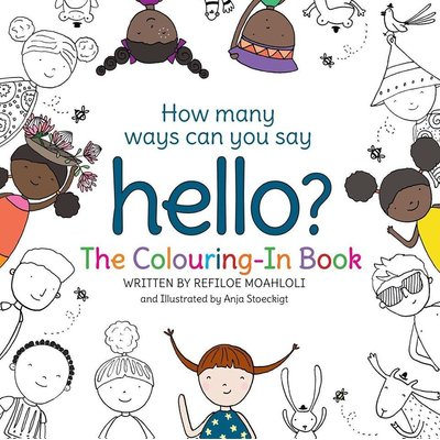 How Many Ways Can You Say Hello? - The Colouring-In Book (Paperback): Refiloe Moahloli