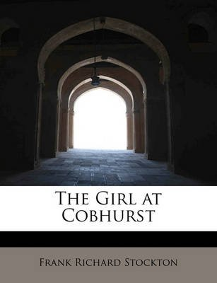 The Girl at Cobhurst (Paperback): Frank Richard Stockton