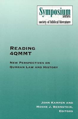 Reading 4QMMT: New Perspectives on Qumran Law and History (Paperback): J ohn Kampen, Moshe J Bernstein