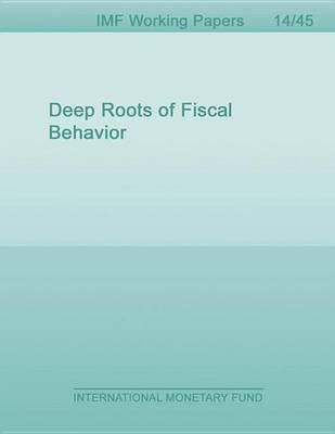 Deep Roots of Fiscal Behavior (Electronic book text): Serhan Cevik, Katerina Teksoz