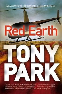 Red Earth - On the run, with everything to lose (Paperback): Tony Park