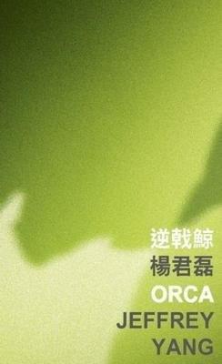 Orca (Paperback): Jeffrey Yang