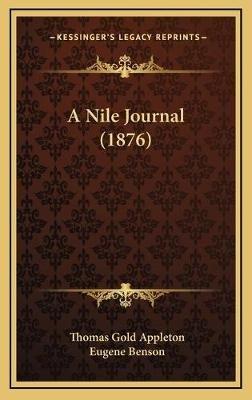 A Nile Journal (1876) (Hardcover): Thomas Gold Appleton