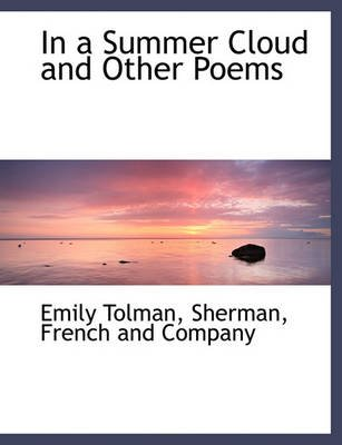 In a Summer Cloud and Other Poems (Paperback): Emily Tolman