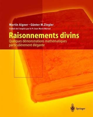 Raisonnements Divins (Hardcover): Martin Aigner, Gunter Ziegler