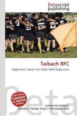 Taibach RFC (Paperback): Lambert M. Surhone, Mariam T. Tennoe, Susan F. Henssonow