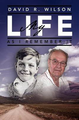 My Life - As I Remember It (Paperback): David R. Wilson