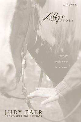 Libby's Story (Paperback): Judy Baer