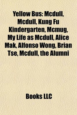 Yellow Bus - McDull, McDull, Kung Fu Kindergarten, McMug, My Life as McDull, Alice Mak, Alfonso Wong, Brian Tse, McDull, the...