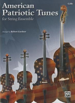 American Patriotic Tunes for String Ensemble: Cello (Paperback): Robert Gardner