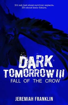 Dark Tomorrow 3 - Fall of the Crow (Paperback): Jeremiah Franklin