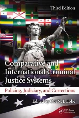 Comparative and International Criminal Justice Systems - Policing, Judiciary, and Corrections, Third Edition (Hardcover, 3rd...