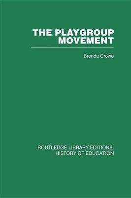 The Playgroup Movement (Electronic book text): Brenda Crowe