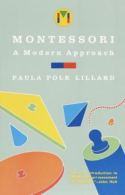 Montessori - A Modern Approach (Electronic book text, Revised ed.): Paula Polk Lillard