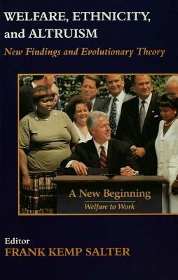 Welfare, Ethnicity and Altruism - New Data and Evolutionary Theory (Electronic book text): Frank Salter