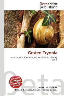 Grated Tryonia (Paperback): Lambert M. Surhone, Mariam T. Tennoe, Susan F. Henssonow
