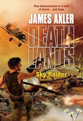 Sky Raider (Electronic book text, ePub First edition): James Axler