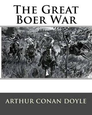 The Great Boer War (Paperback): MR Arthur Conan Doyle