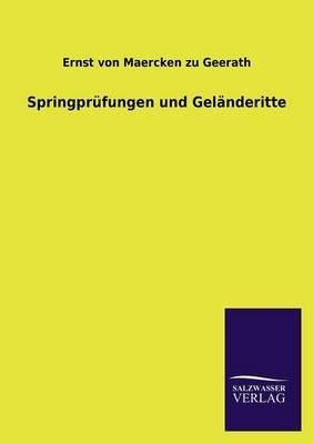 Springprufungen Und Gelanderitte (German, Paperback): Ernst Von Maercken Zu Geerath