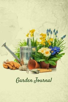 Garden Journal - Garden Tools and Spring Flowers Gardening Journal (Paperback): Garden Journal, Diary & Journal Press