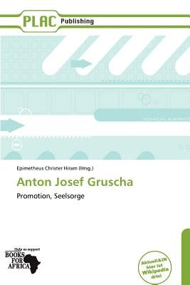 Anton Josef Gruscha (German, Paperback): Epimetheus Christer Hiram