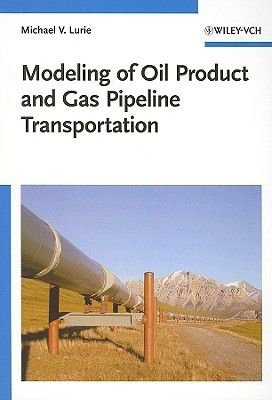 Modeling of Oil Product and Gas Pipeline Transportation (Hardcover): Mikhail V. Lurie