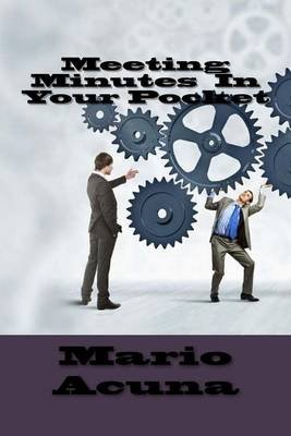 Meeting Minutes in Your Pocket (Paperback): Mario Acuna