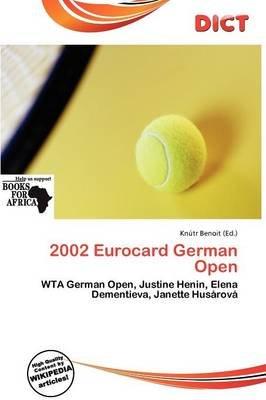 2002 Eurocard German Open (Paperback): Knutr Benoit