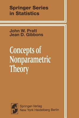 Concepts of Nonparametric Theory (Paperback, Softcover reprint of the original 1st ed. 1981): J.W. Pratt, J.D. Gibbons