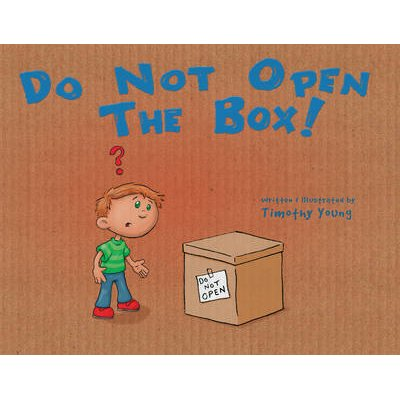 Do Not Open the Box! (Hardcover): Timothy Young