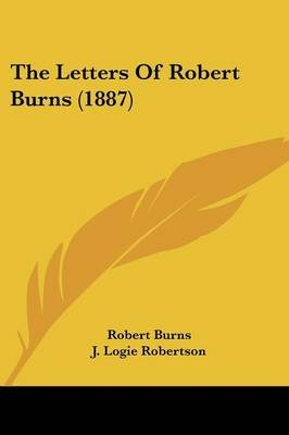 The Letters Of Robert Burns (1887) (Paperback): Robert Burns