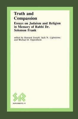Truth and Compassion - Essays on Judaism and Religion in Memory of Rabbi Dr.Solomon Frank (Paperback): Howard Joseph, Etc