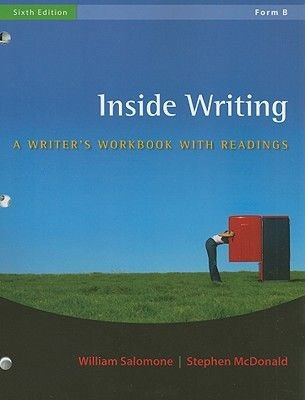 Inside Writing, Form B - A Writer's Workbook with Readings (Spiral bound, 6th Revised edition): William Salomone, Stephen...