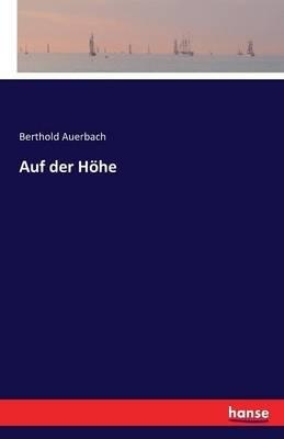 Auf Der Hohe (German, Paperback): Berthold Auerbach