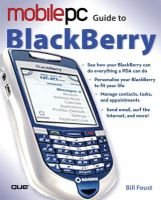 Mobile Guide to Blackberry (Paperback): Bill Foust