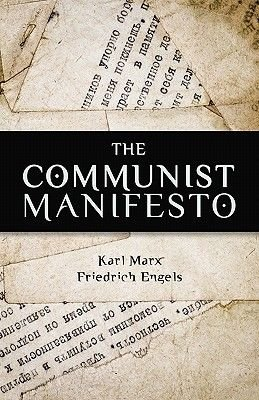 The Communist Manifesto (Paperback): Karl Marx, Friedrich Engels