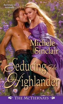 Seducing the Highlander (Electronic book text): Michele Sinclair