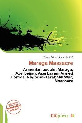 Maraga Massacre (Paperback): Dismas Reinald Apostolis